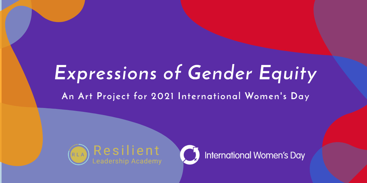 Expressions of Gender Equity – An 2021 IWD Art Project